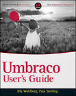 Umbraco User's Guide by Paul Sterling, Niels Hartvig, Nik Wahlberg (Paperback, 2011)