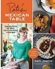 Pati's Mexican Table: The Secrets of Real Mexican Home Cooking by Pati Jinich (Hardback, 2013)