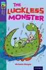 Oxford Reading Tree Treetops Fiction: Level 11 More Pack b: the Luckless Monster by Michaela Morgan (Paperback, 2014)