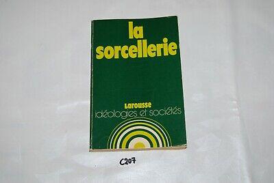 C207 Ouvrage - La Sorcellerie - Larousse - Idéologie Et Société Mooi En Kleurrijk