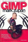 Gimp: The Story Behind the Star of Murderball by Tim Swanson, Mark Zupan (Paperback, 2007)