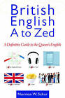British English from A to Zed: A Definitive Guide to the Queen's English by Norman W Schur (Paperback / softback, 2013)