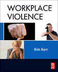 Workplace Violence: Planning for Prevention and Response by Kim Kerr (Hardback, 2010)