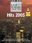 Easiest Keyboard Collection: Hits 2005 by Music Sales Ltd (Paperback, 2005)