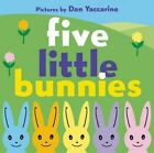 Five Little Bunnies by Tish Rabe, Dan Yaccarino (Board book, 2016)