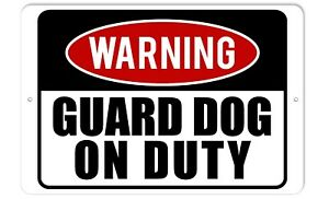 Warning-Guard-Dog-On-Duty-Sign-8-x-12-Aluminum-Sign-Indoor-Outdoor-Sign