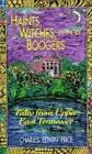 Haints Witches and Boogers Tales From Upper East Tennessee Hardcover – 1 Aug 1994