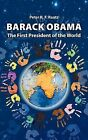 Barack Obama - The First President of the World by Peter R F Raatz (Paperback / softback, 2011)