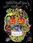 Global Doodle Gems Halloween Collection Volume 1: The Ultimate Coloring Book...an Epic Collection from Artists Around the World! by Global Doodle Gems (Paperback / softback, 2015)