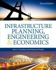 Infrastructure Planning, Engineering and Economics by Alvin S. Goodman, Makarand Hastak (Hardback, 2015)