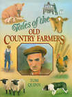 Tales of the Old Country Farmers by Tom Quinn (Hardback, 1995)