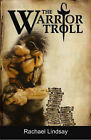 The Warrior Troll by Rachael Lindsay (Paperback, 2007)