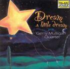 Dream a Little Dream by Gerry Mulligan Quartet (CD, 1994, Telarc Distribution)