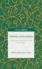 Translanguaging: Language, Bilingualism and Education by Li Wei, Ofelia Garcia (Hardback, 2013)