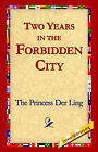 Two Years in the Forbidden City by The Princess Der Ling (Paperback / softback, 2004)
