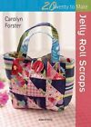 Jelly Roll Scraps by Carolyn Forster (Paperback, 2013)