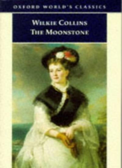 The Moonstone (Oxford World's Classics),Wilkie Collins, Anthea Trodd