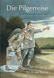 Die-Pilgerreise-Erzaehlt-und-erklaert-fuer-Kinder-A-C-H-van-Vuuren