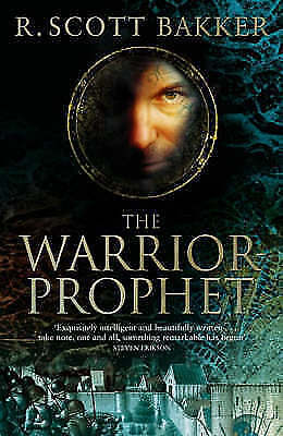 The Warrior-Prophet: Book 2 of the Prince of Nothing: Book two, Bakker, R. Scott