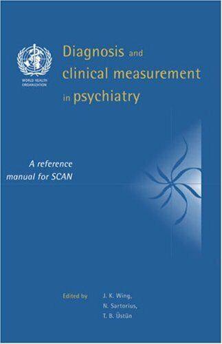 Diagnostik und Klinisch Messung in Psychiatry: A Referenz Handbuch für Scannen