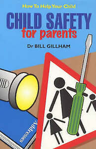 Child-Safety-for-Parents-How-to-Help-Your-Child-Gillham-Bill-Very-Good-Book