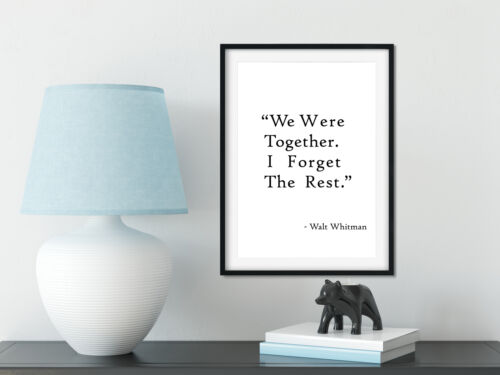 I Forget The Rest Walt Whitman Quote Poster Wall Bedroom Art We Were Together