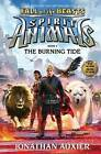 The Burning Tide (Spirit Animals: Fall of the Beasts, Book 4) by Jonathan Auxier (Hardback, 2016)