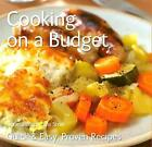 Cooking on a Budget: Quick & Easy, Proven Recipes by Flame Tree Publishing (Paperback, 2012)