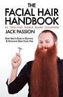 The Facial Hair Handbook by Jack Passion (Paperback / softback, 2009)