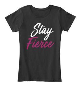 Stay-Fierce-Women-039-s-Premium-Tee-T-Shirt