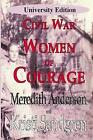 University Edition, Civil War Women of Courage by MR Meredith I Anderson (Paperback / softback, 2013)