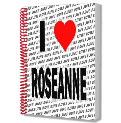 I Love Roseanne A5 Notebook Pad Diary Drawings Birthday Christmas Gift