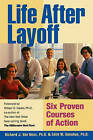 Life After Layoff: Six Proven Courses of Action by Richard J Van Ness Ph D (Paperback / softback, 2009)