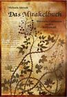 Das Mirakelbuch. Historische Erzählungen aus dem Westerwald von Michaela Abresch (2012, Taschenbuch)