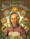 The Seven Tales of Trinket by Shelley Moore Thomas (Hardback, 2012)