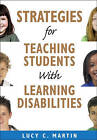 Strategies for Teaching Students with Learning Disabilities by Lucy C. Martin (Paperback, 2009)