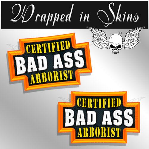 Arborist Certified Bad Ass Hard Hat Decals Funny Helmet Stickers 2 PACK
