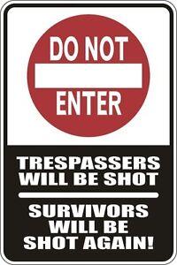 Metal-Sign-Do-Not-Enter-Trespassers-Will-Be-Shot-8-x-12-Aluminum-S042