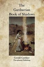 The Gardnerian Book of Shadows by Gerald Gardner (2011, Paperback)