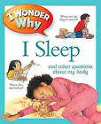 I Wonder Why I Sleep: And Other Questions about My Body by Brigid Avison (Paperback, 2011)