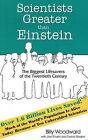 Scientists Greater Than Einstein: The Biggest Lifesavers of the Twentieth Century by Debra Gordon, Joel Shurkin, Billy Woodward (Hardback, 2009)