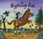 The Highway Rat by Julia Donaldson (Board book, 2014)