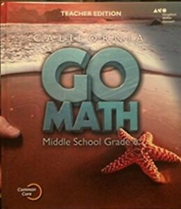 Details about Grade 6 California Go Math Middle School Teacher Edition 6th