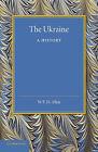 The Ukraine: A History by W. E. D. Allen (Paperback, 2014)
