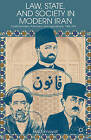 Law, State, and Society in Modern Iran: Constitutionalism, Autocracy, and Legal Reform, 1906-1941 by Hadi Enayat (Hardback, 2013)