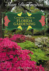 Complete Guide to Florida Gardening by Stan DeFreitas (Hardback, 2005)