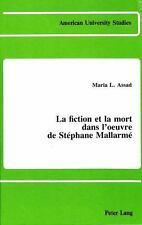 La fiction et la mort dans l'oeuvre de Stéphane Mallarmé (American Uni-ExLibrary