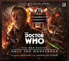Doctor Who - The War Doctor 1: Only the Monstrous by Nicholas Briggs (CD-Audio, 2016)