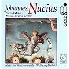 """Johannes Nucius - : Sacred Motets; Missa """"Vestiva i colli"""" (2016)"""