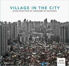 Village in the City: Asian Variations of Urbanisms of Inclusion by Bruno De Meulder, Kelly Shannon, Yanliu Lin (Paperback, 2014)